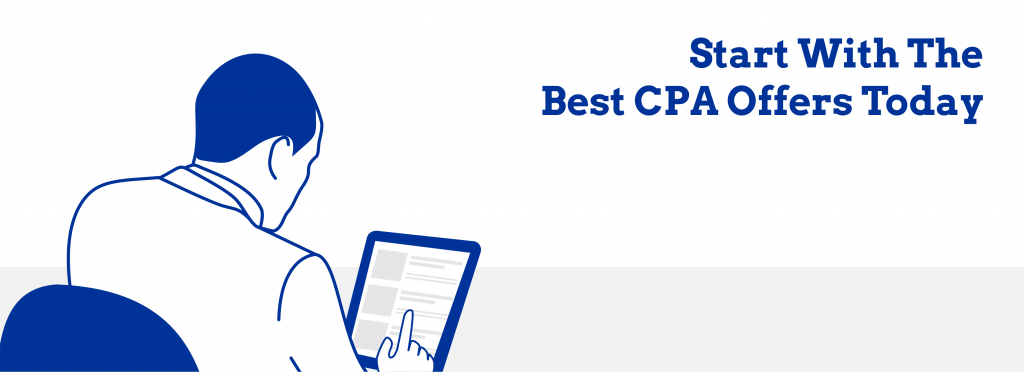 start with the best cpa offers today
